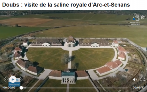 image CaptureTVsalineRoyale.png (0.6MB) Lien vers: https://mobile.francetvinfo.fr/culture/patrimoine/doubs-visite-de-la-saline-royale-darc-et-senan_4001113.html#xtref=https://t.co&xtref=https://www.francetvinfo.fr/culture/patrimoine/doubs-visite-de-la-saline-royale-darc-et-senan_4001113.html